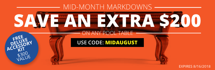 Save an Extra $200 on Any Pool Table! Use Code MIDAUGUST at Checkout