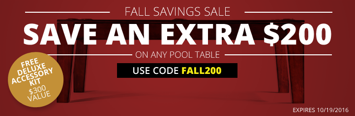 Save an Extra $200 on Any Pool Table! Use Code FALL200 at Checkout